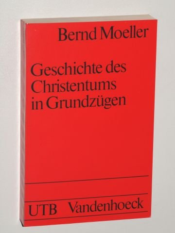 Moeller, Bernd: Geschichte des Christentums in Grundzügen 4., verb. Aufl. Vandenhoeck & R., 1987. 8°. 414 S. kart. (ISBN 3-525-03258-7)