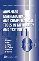 Advanced Mathematical and Computational Tools in Metrology and Testing IX (Advances in Mathematics for Applied Sciences)