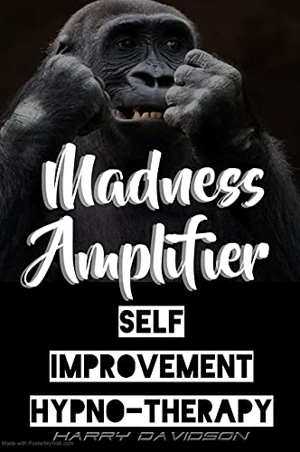 Madness Amplifier : Self Improvement Hypnosis Therapy (English Edition)