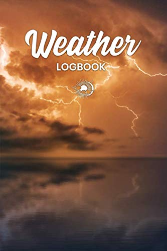 Weather Climate Meteorology Log Book Journal Notebook Diary Planner - Gewitte at Sunset: Climatology Meteorological Record with 120 Pages In 6