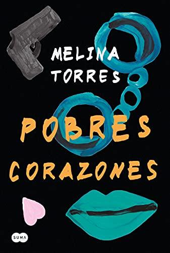 Pobres corazones de Melina Torres