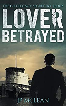 Lover Betrayed (The Gift Legacy Companion Book 1) by [JP McLean]