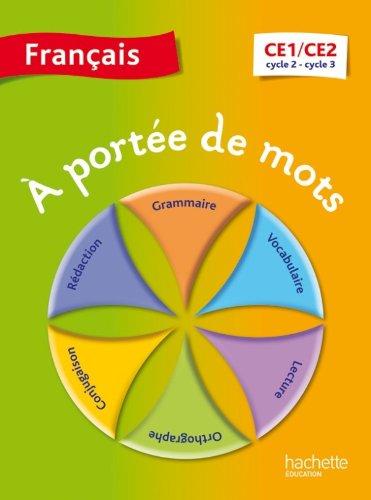 À portée de mots. Français CE1-CE2. Livre de l'élève. Per la Scuola elementare [Lingua francese]