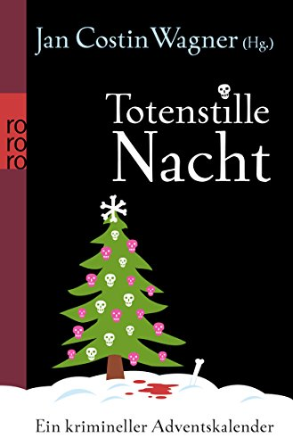 Totenstille Nacht: Ein krimineller Adventskalender