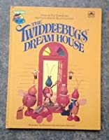 The Twiddlebugs' Dream House 0307231437 Book Cover