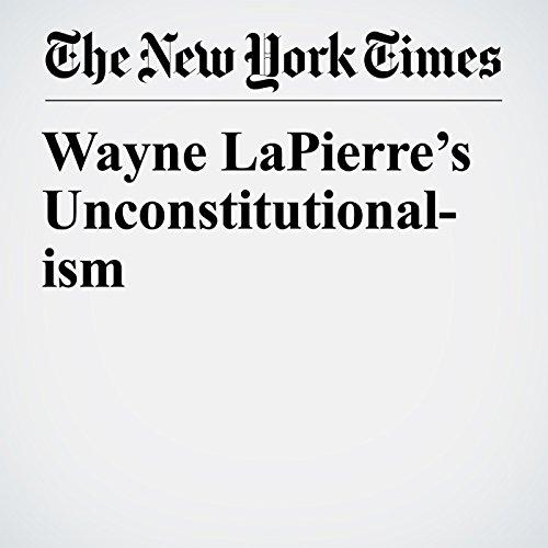 Wayne LaPierre's Unconstitutionalism copertina