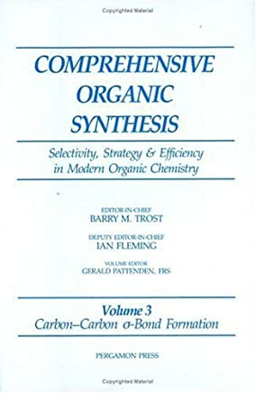 Carbon-Carbon ?-Bond Formation: Volume 3 (Comprehensive Organic Synthesis) (1992-02-03)