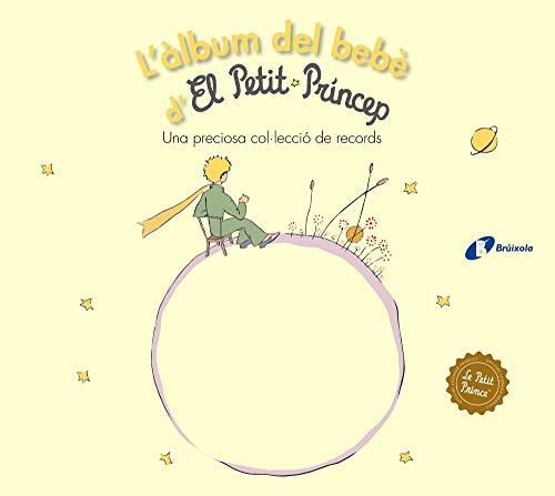 L'àlbum del bebè d'El Petit Príncep (Catalá - A PARTIR DE 0 ANYS - PERSONATGES - El petit príncep)