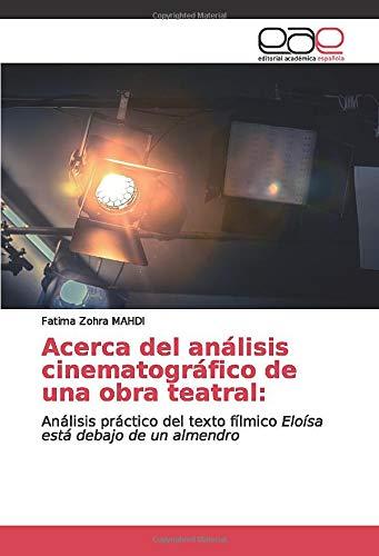 Acerca del análisis cinematográfico de una obra teatral:: Análisis práctico del texto...