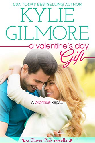A Valentine's Day Gift: A Small Town Family Romantic Comedy (Clover Park,...