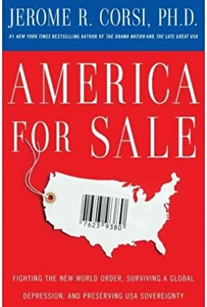 [(America for Sale: Fighting the New World Order, Surviving a Global Depression, and Preserving U.S.A. Sovereignty )] [Author: Jerome R Corsi] [Dec-2010]