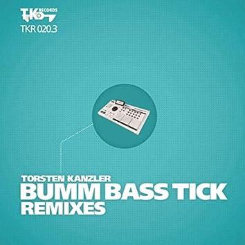 Bumm Bass Tick Remixes (Part 3)