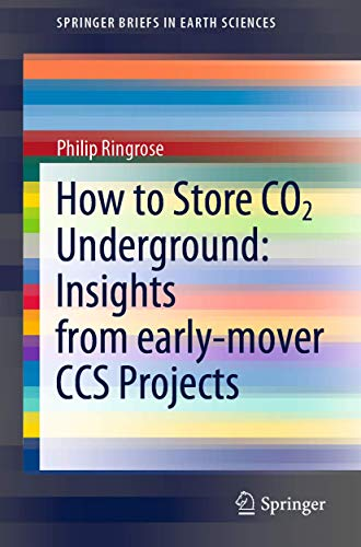 Compare Textbook Prices for How to Store CO2 Underground: Insights from early-mover CCS Projects SpringerBriefs in Earth Sciences 1st ed. 2020 Edition ISBN 9783030331122 by Ringrose, Philip