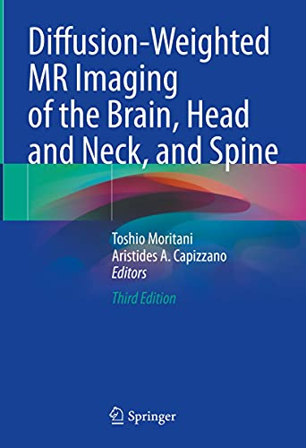 Diffusion-Weighted MR Imaging of the Brain, Head and Neck, and Spine (English Edition)