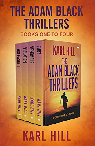 The Adam Black Thrillers Books One to Four: Unleashed, Violation, Venomous, and Fury (English Edition)