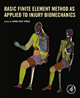 Basic Finite Element Method as Applied to Injury Biomechanics