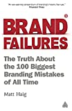 Image of Brand Failures: The Truth About the 100 Biggest Branding Mistakes of All Time