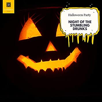Night Of The Stumbling Drunks - Halloween Party