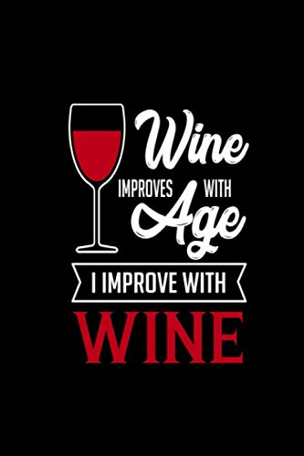 wine improve with age: Keep Record Wine Tasting Log Book Review-Rate Journal/Diary/Gift For Men-Women Wine Lovers | Wine Tasting Journal Logbook