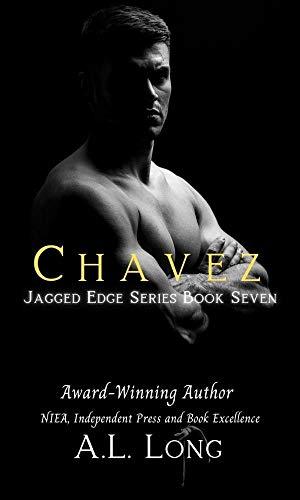 Book: Chavez - Jagged Edge Series #7 (Jagged Edge Series, Alpha-male, Romance) by A. L. Long