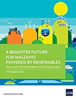 A Brighter Future for Maldives Powered by Renewables: Road Map for the Energy Sector 2020-2030