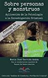 Sobre personas, y monstruos: Aplicación de la Psicología a la Investigación Criminal