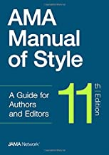 AMA MANUAL OF STYLE, 11th EDITION: A Guide for Authors and Editors