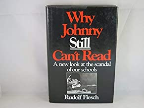 Why Johnny Still Can't Read: A New Look at the Scandal of Our Schools