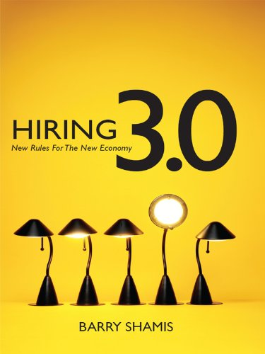 Hiring 3.0 New Rules For The New Economy (English Edition)