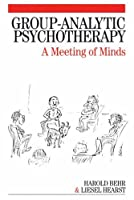 Group-Analytic Psychotherapy: A Meeting of Minds by Harold Behr Liesel Hearst(2005-05-13)