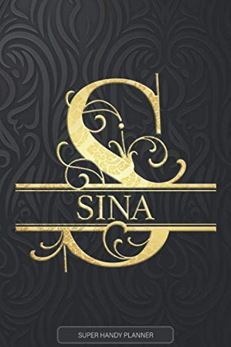 Sina: Sina Name Planner, Calendar, Notebook ,Journal, Golden Letter Design With The Name Sina