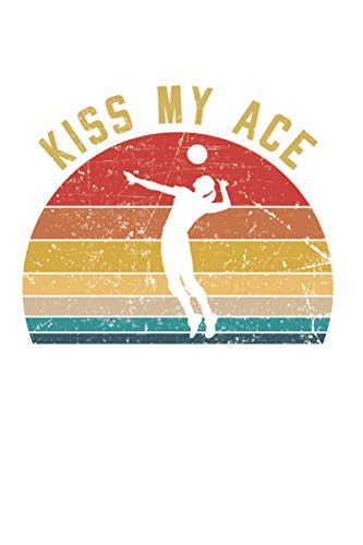 Volleyball Kiss my Ace Volleyball-Player Coach Gift Idea: 6x9 Notebook for Volleyball-Players