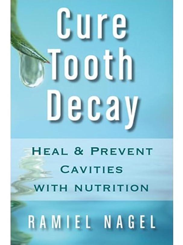 マウント砂利お父さんCure Tooth Decay: Heal And Prevent Cavities With Nutrition - Limit And Avoid Dental Surgery and Fluoride [Second Edition] 5 Stars (English Edition)