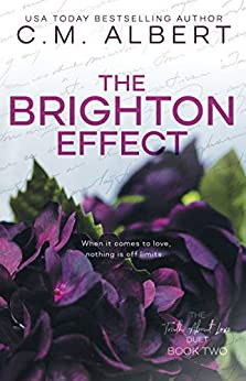 The Brighton Effect (The Truth About Love Book 2) by [C.M.  Albert, Erin Servais]