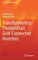 Transformerless Photovoltaic Grid-Connected Inverters (CPSS Power Electronics Series)
