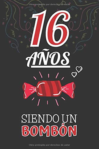16 Años Siendo un BOMBÓN: Regalo de 16 Cumpleaños para Chica y Chico Joven Adolescente ~ Regalo 16 años Original Divertido y Especial para los Dieciséis ~ Cuaderno de Notas ( Niño y Niña )