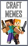 Minecraft: Funny Mémés For Crazy Gamers Everywhere (English Edition)
