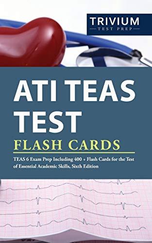 ATI TEAS Test Flash Cards: TEAS 6 Exam Prep Including 400+ Flash Cards for the Test of Essential Aca