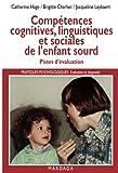 Compétences cognitives, linguistiques et sociales de l'enfant sourd: Pistes d'évaluation de la déficience auditive
