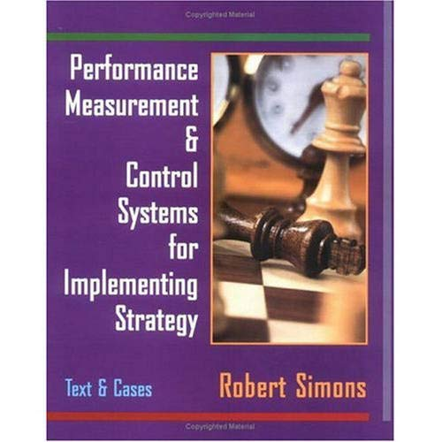 Performance Measurement and Control Systems for Implementing Strategy: Text and Cases