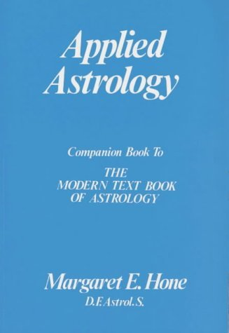 Applied Astrology: Companion to the Modern Book of Astrology by Margaret E. Hone (1968-06-02)