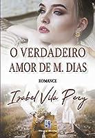 O Verdadeiro Amor de M. Dias (Portuguese Edition)
