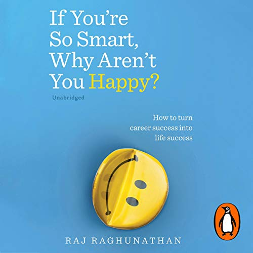 If You're So Smart, Why Aren't You Happy? audiobook cover art