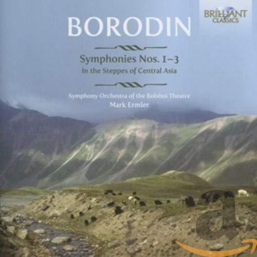 Alexandre Borodine : Symhonies N°1, N°2 et N°3-dans Les Steppes de l'asie Centrale