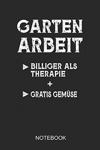 Gartenarbeit - Billiger Als Therapie + Gratis Gemüse Notebook: 6x9 110 Pages Checkered Gardening Journal for Gardeners