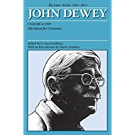 The Later Works of John Dewey, Volume 4, 1925 - 1953: 1929: The Quest for Certainty (Volume 4) (Collected Works of John Dewey)