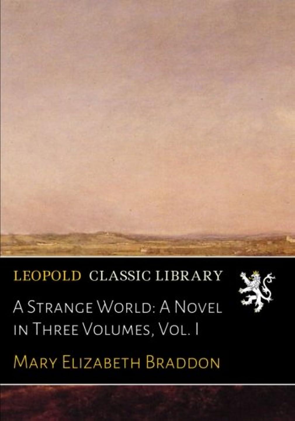 新しい意味ジャンプ石灰岩A Strange World: A Novel in Three Volumes, Vol. I