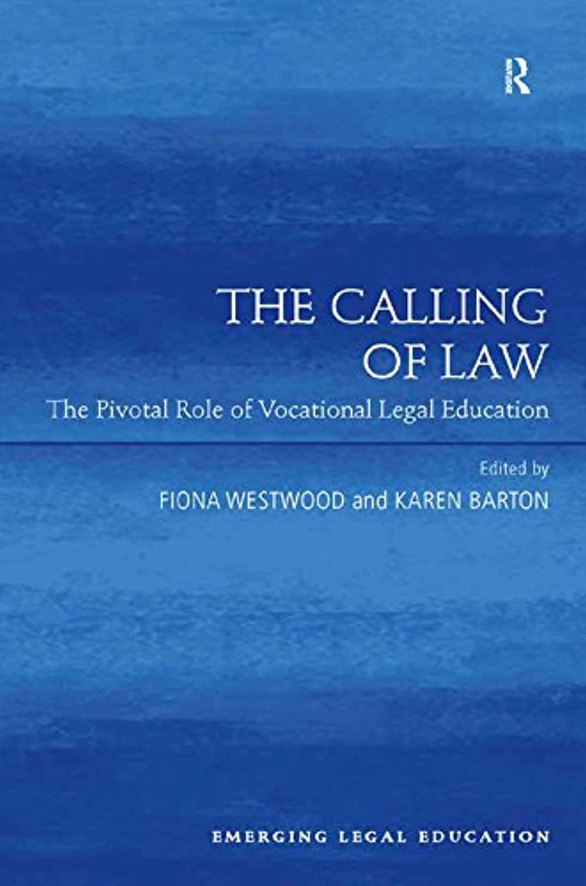 恩赦評価どこThe Calling of Law: The Pivotal Role of Vocational Legal Education (Emerging Legal Education) (English Edition)