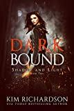Dark Bound: A Snarky Urban Fantasy Series (Shadow...