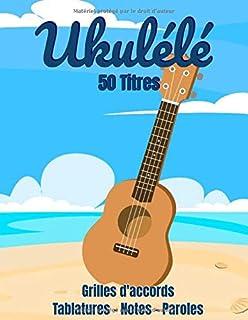 UKULÉLÉ 50 titres Grilles d'accords - Tablatures - Notes - Paroles: Carnet de musique Ukulélé - fiches à remplir - 50 chansons + accords Ukulélé - 106 pages - Grand Format 21.59 x 27.94 cm